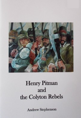 Henry Pitman and the Colyton Rebel By Andrew Stephenson