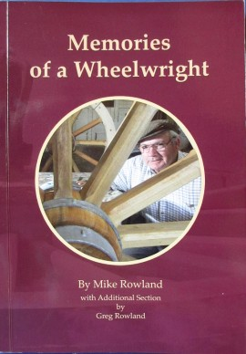 Memories of a Wheelwright By Mike Rowland